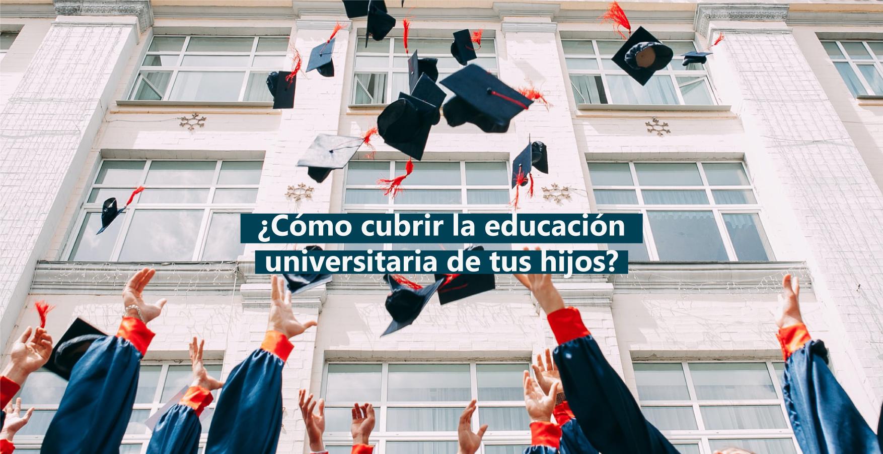 como-cubrir-educ-universitaria